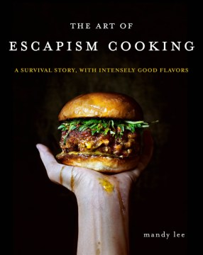 The Art of Escapism Cooking: A Survival Story, with Intensely Good Flavors(book-cover)