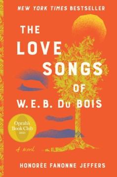 The Love Songs Of W. E. B. Du Bois