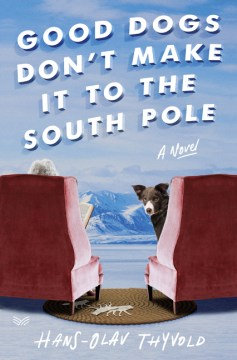 Good Dogs Don't Make It to the South Pole