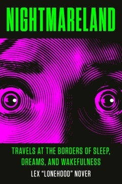 Nightmareland: Travels at the Borders of Sleep, Dreams and Wakefulness(book-cover)