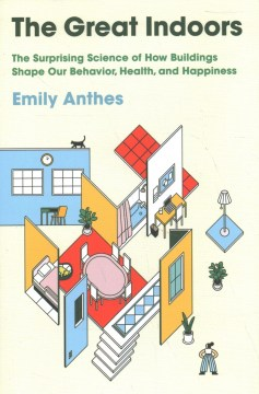 The Great Indoors: The Surprising Science of How Buildings Shape Our Behavior, Health & Happiness(book-cover)