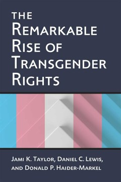 Remarkable Rise of Transgender Rights, The