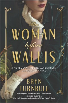 The Woman Before Wallis: A Novel of Windsors, Vanderbilts, and Royal Scandal