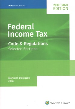 Federal Income Tax 2019-2020: Code and Regulations—Selected Sections