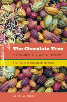 Chocolate Tree, The: A Natural History of Cacao