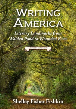 Writing America: Literary Landmarks From Walden Pond to Wounded Knee: A Reader's Companion