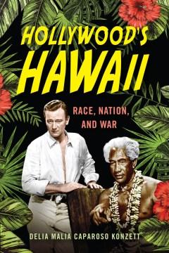 Hollywood's Hawaii: Race, Nation, and War