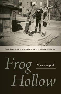Frog Hollow: Stories From an American Neighborhood