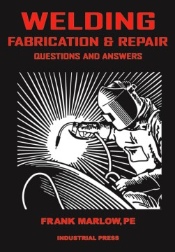 Welding Fabrication & Repair: Questions and Answers