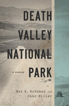 Death Valley National Park: A History