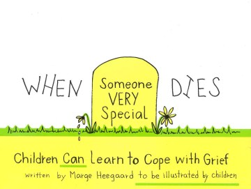 When Someone Very Special Dies: Children Can Learn to Cope With Grief