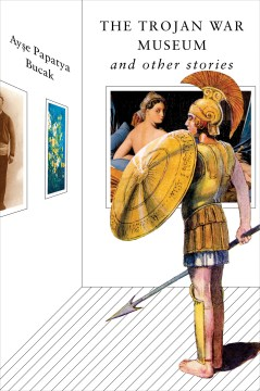 The Trojan War Museum:  And Other Stories
