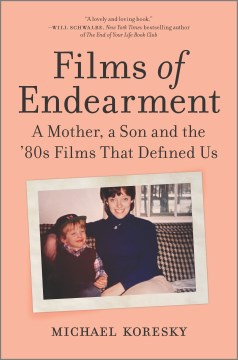 Films Of Endearment:  A Mother, A Son And The '80S Films That Defined Us