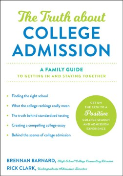 Truth About College Admission, The: A Family Guide to Getting In and Staying Together