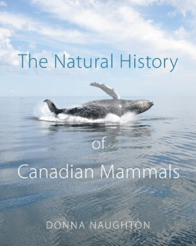 Natural History of Canadian Mammals, The