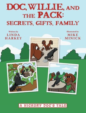 Doc, Willie, and the Pack:  Secrets, Gifts, Family