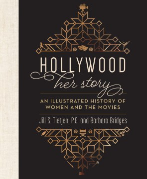 Hollywood: Her Story: An Illustrated History of Women and the Movies