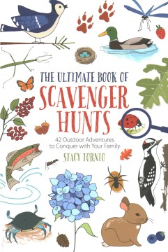 Ultimate Book of Scavenger Hunts, The:  42 Outdoor Adventures to Conquer With Your Family
