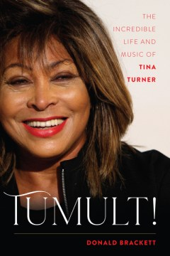 Tumult!:  The Incredible Life and Music of Tina Turner