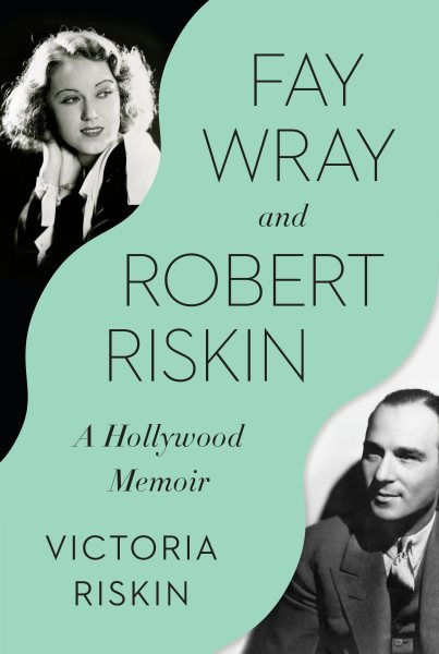 Fay Wray and Robert Riskind; A Hollywood Memoir(book-cover)