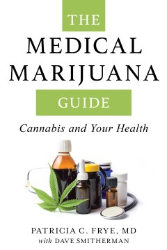 Medical Marijuana Guide, The: Cannabis and Your Health