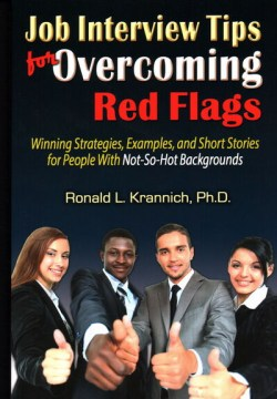 Job Interview Tips for Overcoming Red Flags: Winning Strategies, Examples, and Short Stories for People With Not-so-hot Backgrounds