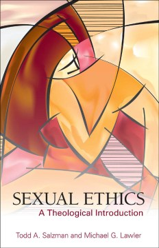 Sexual Ethics:  A Theological Introduction