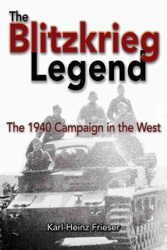Blitzkrieg Legend, The: The 1940 Campaign in the West