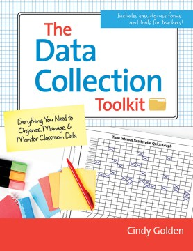 Data Collection Toolkit, The: Everything You Need to Organize, Manage, and Monitor Classroom Data