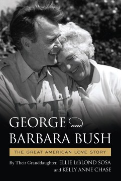 George and Barbara Bush: A Great American Love Story