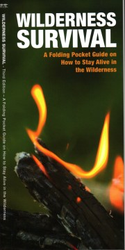 Wilderness Survival: A Folding Pocket Guide on How to Stay Alive in the Wilderness (Pamphlet)