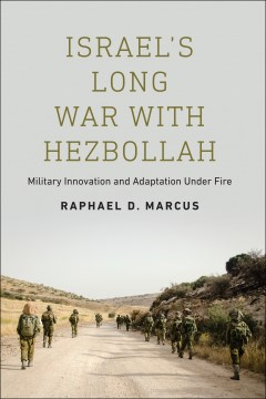 Israel's Long War With Hezbollah: Military Innovation and Adaptation Under Fire