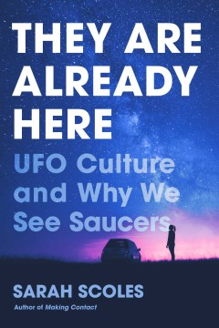 They Are Already Here: UFO Culture and Why We See Stars(book-cover)