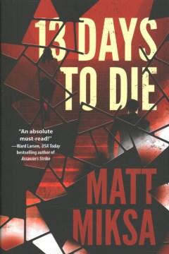 13 Days To Die:  A Novel