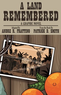 Land Remembered, A: A Graphic Novel
