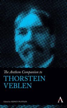 Anthem Companion to Thorstein Veblen, The
