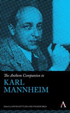 Anthem Companion to Karl Mannheim, The