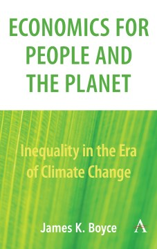 Economics for People and the Planet:  Inequality in the Era of Climate Change