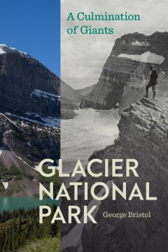 Glacier National Park: A Culmination of Giants