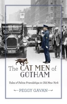 Cat Men of Gotham, The:  Tales of Feline Friendships in Old New York