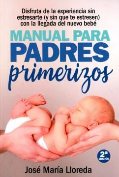 Manual para padres primerizos / Manual for First-Time Parents