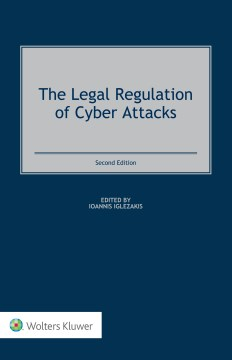 Legal Regulation of Cyber Attacks, The
