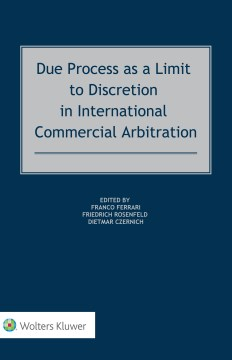 Due Process as a Limit to Discretion in International Commercial Arbitration